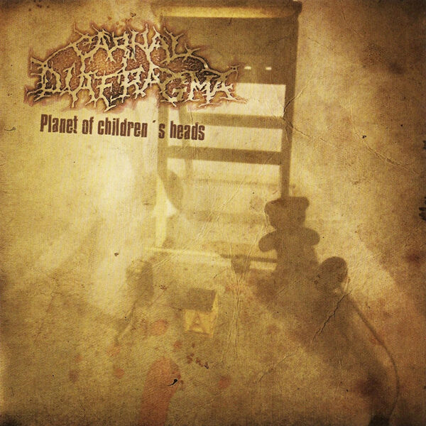 Carnal Diafragma - Planet Of Children´s Heads